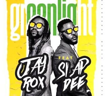 Jay Rox ft. Slapdee - Greenlight