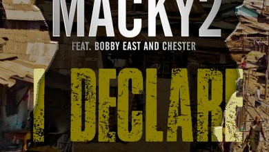 Photo of Macky 2 Ft. Bobby East, Chester – I Declare