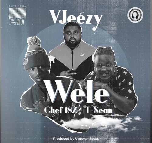 Photo of Vjeezy ft. Chef 187 x T Sean – Wele Wele