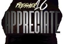 Photo of Fresher 16 – Appreciation (Prod. Macdon)