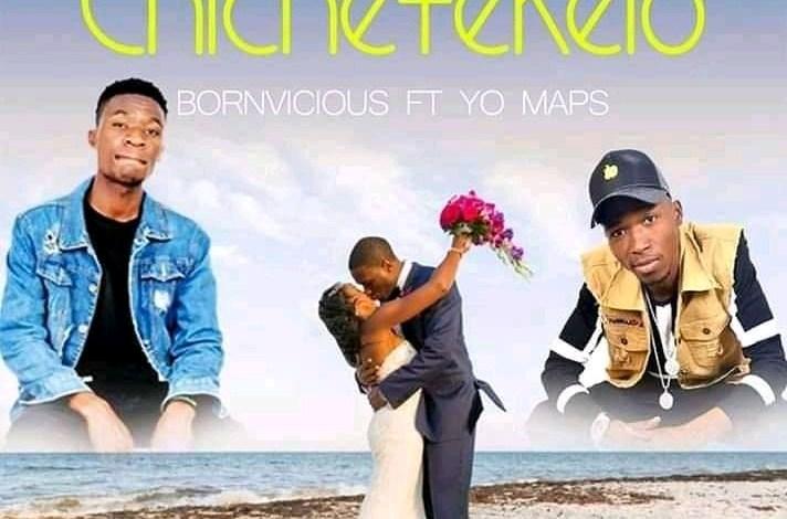 Photo of Bornvicious ft. Yo Maps – Chichetekelo