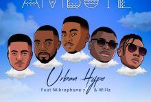 Photo of Urban Hype ft. Willz, Mikrophone 7 – Ambuye