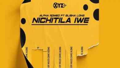 Alpha Romeo ft. Elisha Long - Nichitila Iwe