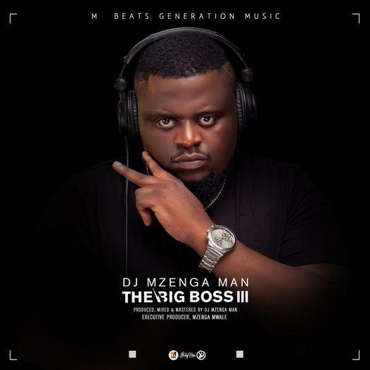 DJ Mzenga Man - The Big Boss 3