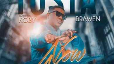 Photo of Tosta ft. Brawen & Koby – Now Now (Manje)