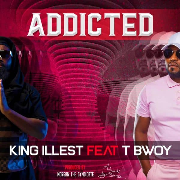 King illest ft Tbwoy - Addicted