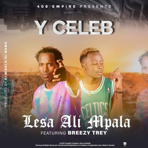 Y Celeb ft. Chile Breezy – Lesa Alimpala Mp3 Download