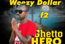 Weezy Dollar ft. F2 - Ghetto Hero
