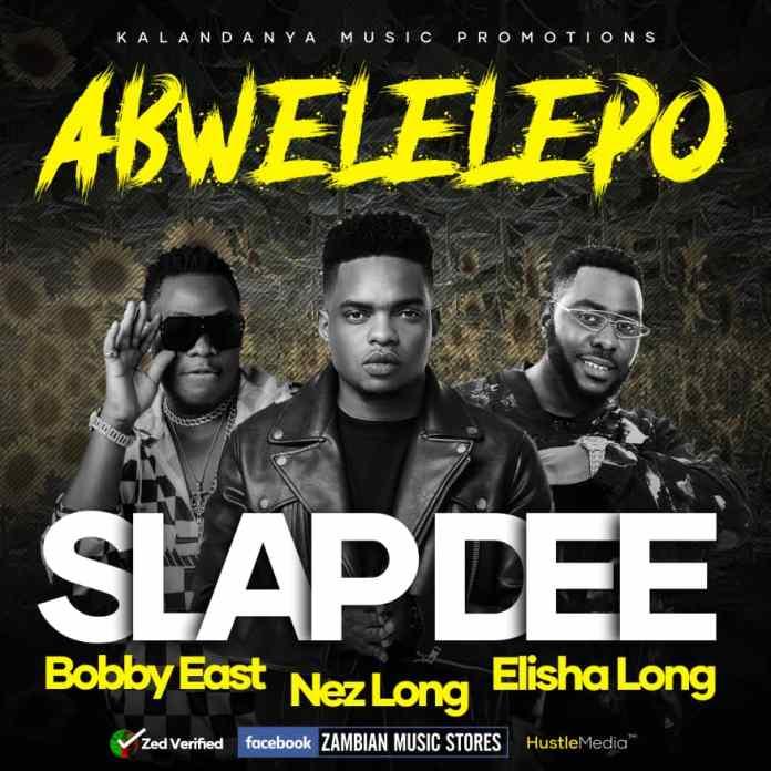 """Slap Dee Ft. Bobby East, Nez Long & Elisha Long – """"Abwelelepo"""" (PF Song) """"Mp3 Download"""""""