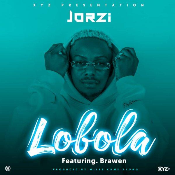 Jorzi ft. Brawen - Lobola