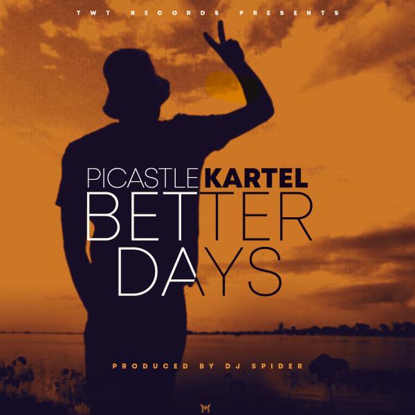 Picastle Kartel - Better Days