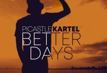 Photo of Picastle Kartel – Better Days