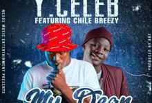 """Photo of Y Celeb ft. Chile Breezy – My Dear """"Mp3 Download"""""""