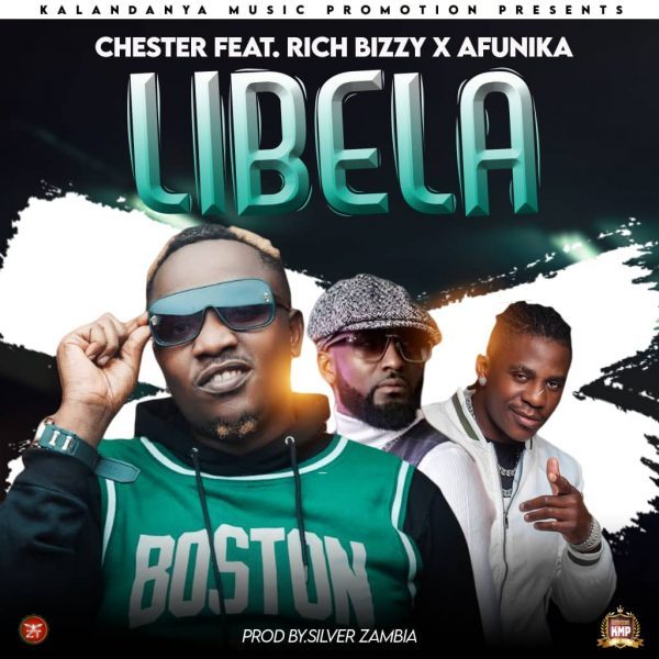 Chester ft. Rich Bizzy & Afunika – Libela