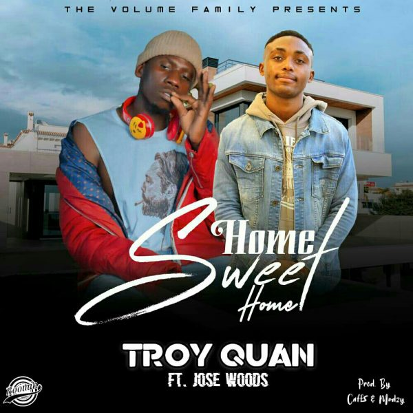 Troy ft. Jose Woods - Home Sweet Home