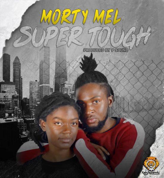 Morty ft. Mel - Super Tough