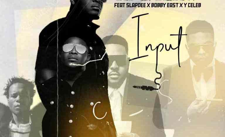 Nez Long ft. Slap Dee, Bobby East, Y Celenb - Input Mp3 Download