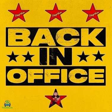 Mayorkun - Back In Office Mp3 Download