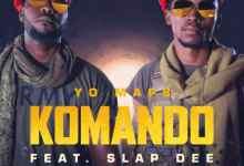 Yo Maps ft. Slap Dee – Komando Mp3 Download
