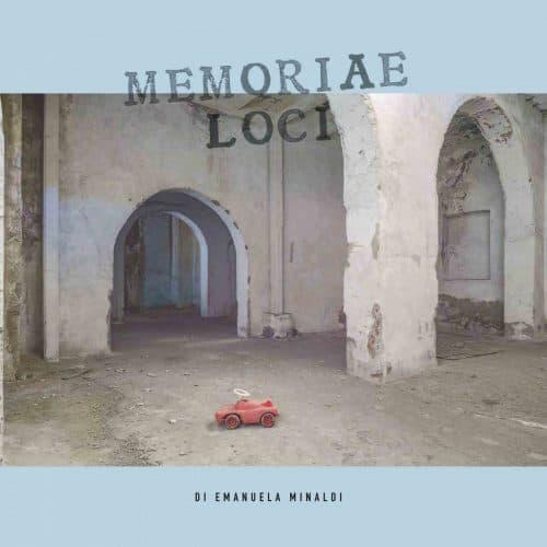 Emanuela Minaldi – Memoriae Loci
