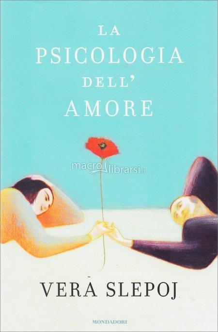 Vera Slepoj, La psicologia dell'amore, Mondadori