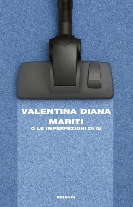 Mariti, Valentina Diana, Einaudi