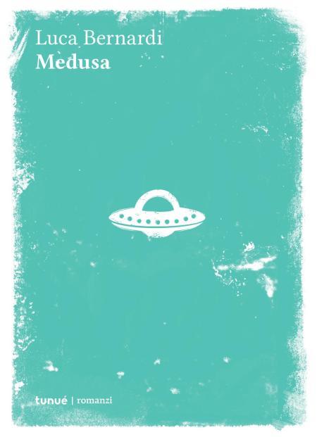 Luca Bernardi, Medusa, Tunuè