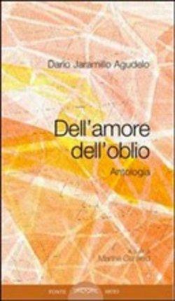 Dario Jaramillo Agudelo dell'amore dell'oblio
