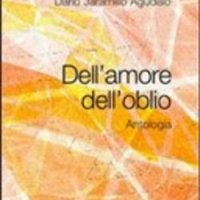 Dario Jaramillo Agudelo - Dell'amore dell'oblio