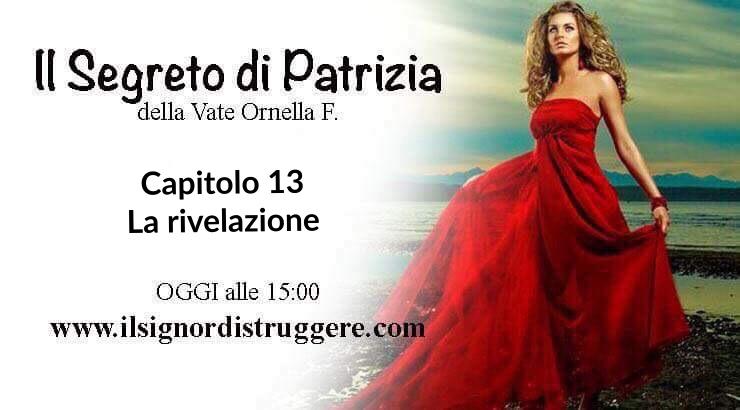 """IL SEGRETO DI PATRIZIA CAP 13 – """"La rivelazione"""""""
