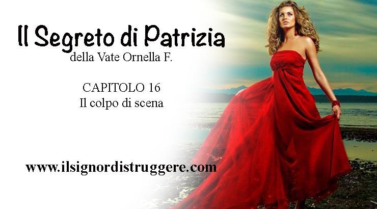 """IL SEGRETO DI PATRIZIA CAP 16 – """"Il colpo di scena"""""""