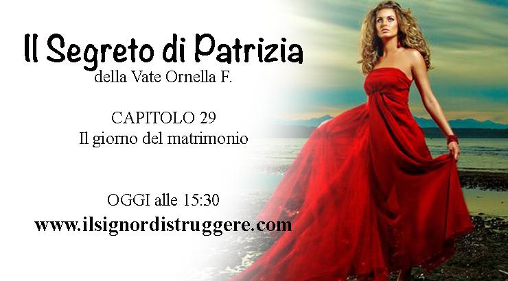 """IL SEGRETO DI PATRIZIA CAP 29 – """"Il giorno del matrimonio"""""""