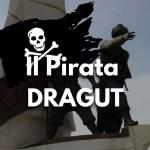 Dragut, Rapallo, pirata