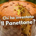 Panettone, storia del panettone