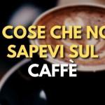 Caffè Curiosità