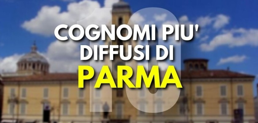 Parma, cognomi di Parma