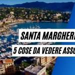 Santa Margherita Ligure: 5 cose da vedere assolutamente