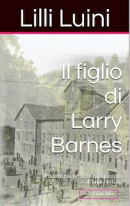 Il figlio di Larry Barnes – Il Take Away di Lilli Luini