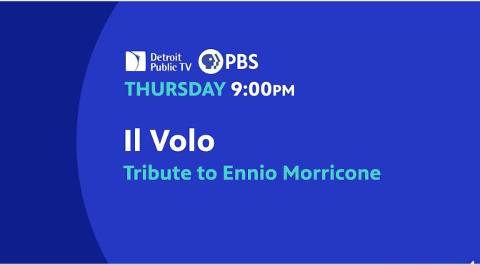 UPDATE: IL VOLO & PBS PRESENT:  ENNIO MORRICONE!  THU, AUG 26, 2021