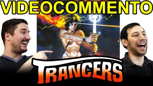 Videocommento a Trancers (1984)