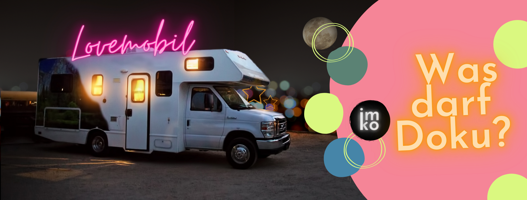 Read more about the article Lovemobil: Was (ist) darf eineDoku?