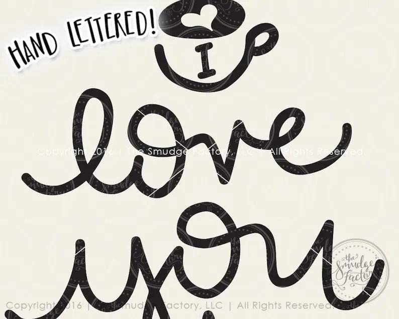 Download Valentine SVG File I Love You A Latte Coffee SVG Hand | Etsy