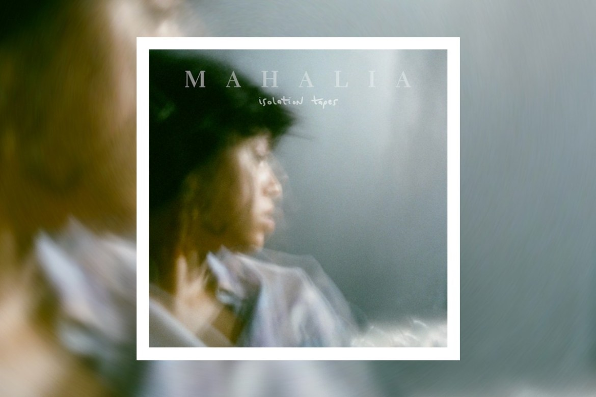 Mahalia 'Isolation Tapes' EP Stream spotify apple music contemporary R&B singer songwriter listen now soul spoken word