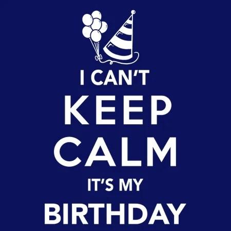 """Résultat de recherche d'images pour """"keep calm it's my birthday"""""""