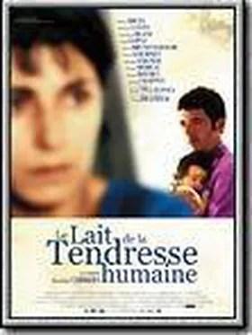 Le Lait De La Tendresse Humaine : tendresse, humaine, IFcinéma, Tendresse, Humaine