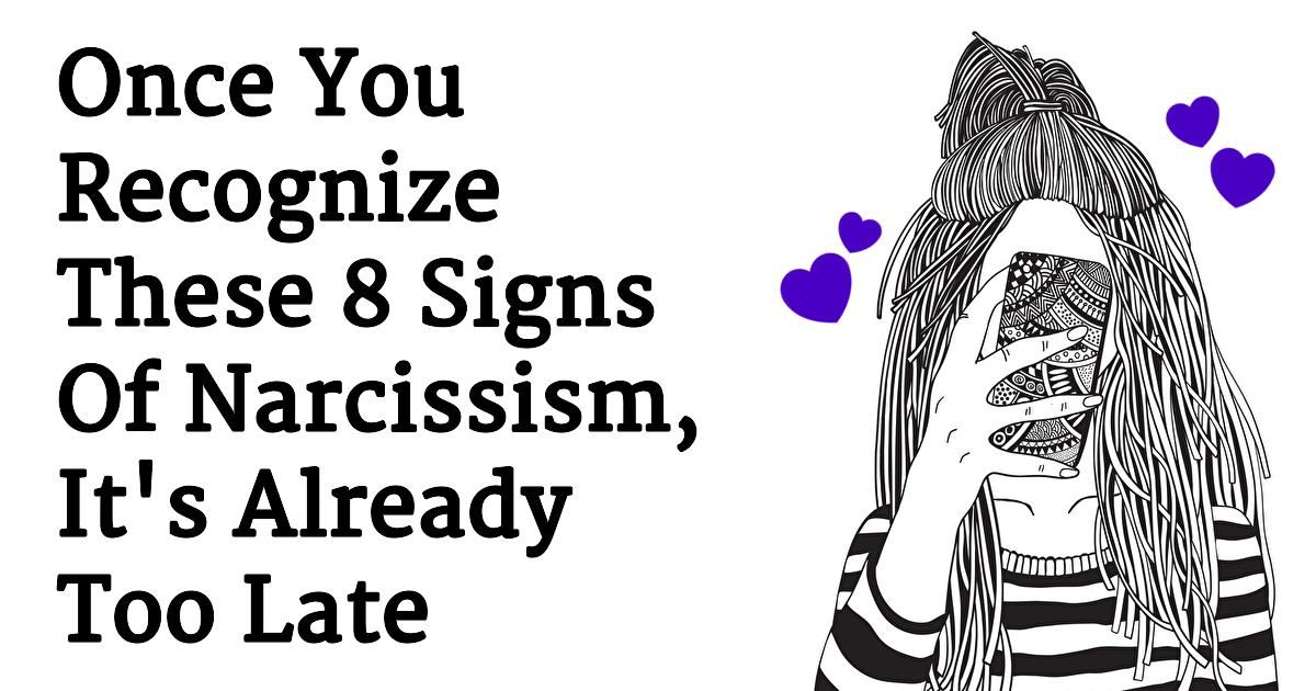 8 Signs Of Narcissism That You Cannot Afford To Ignore