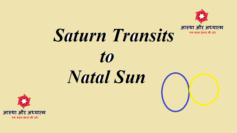 Saturn Transits to Natal Sun