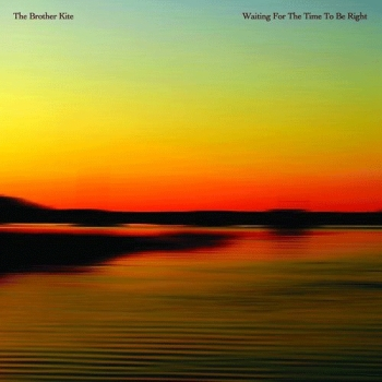 Waiting For The Time To Be Right / The Brother Kite (Clairecords)