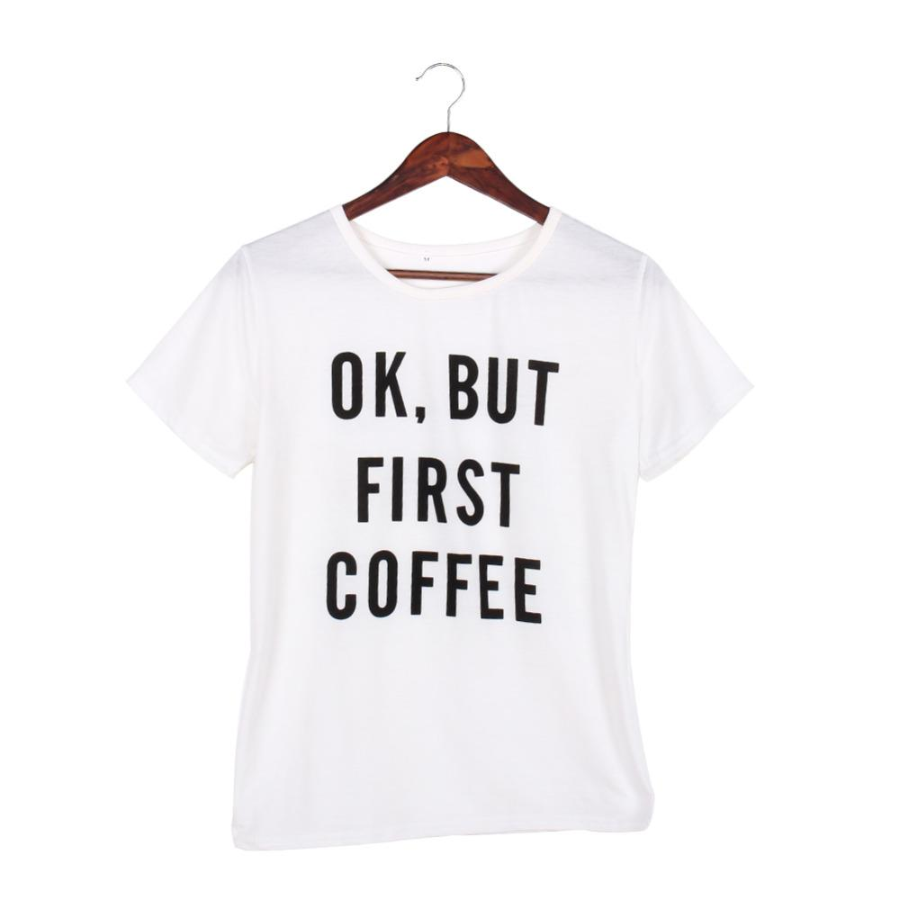 OK BUT FIRST COFFEE TShirts Printed Words Letter Tops