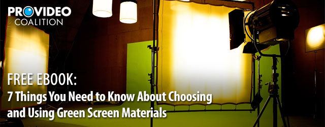 FREE EBOOK: 7 Things You Need to Know About Choosing and Using Green Screen Materials